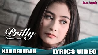 Download Lagu Prilly Latuconsina - Kau Berubah Mp3