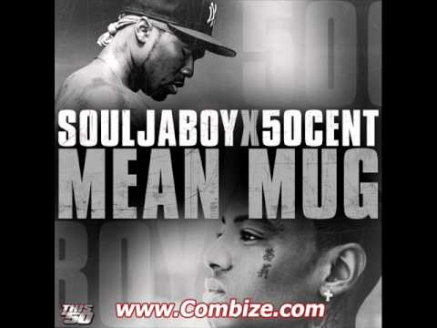 Soulja Boy & 50 Cent - Mean Mug (New!!)