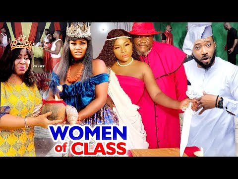WOMEN OF CLASS SEASON 1&2 COMPLETE MOVIE (UGEZU J UGEZU) 2020 LATEST NIGERIAN NOLLYWOOD MOVIE