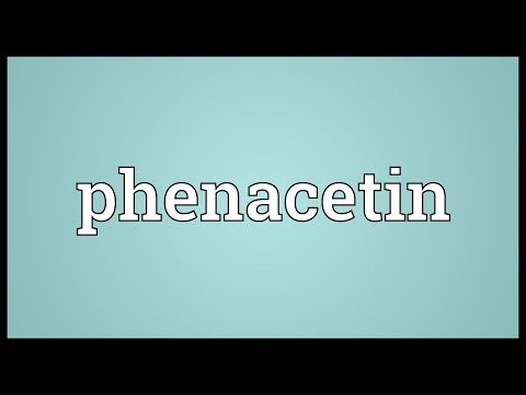 Phenacetin Meaning