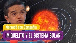 Video ¡Miguelito y el sistema solar! - Morandé con Compañía 2018 MP3, 3GP, MP4, WEBM, AVI, FLV Mei 2018