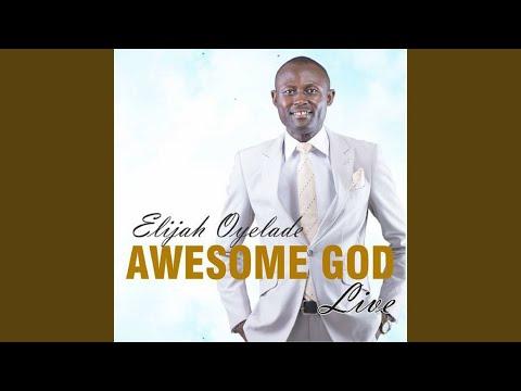 Awesome God - Elijah Oyelade