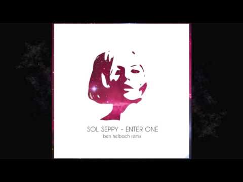 Sol Seppy - Enter One (Ben Helbach Remix)