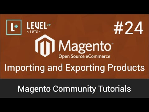 Magento Community Tutorials #24 – Importing and Exporting Products