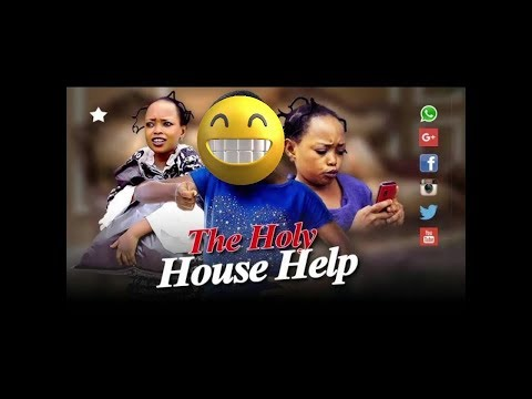 HOLY HOUSE HELP - EMMANUELLA & REBBECCA COMEDY SERIES NEW RELEASE 2018 New MarkAngelComedy