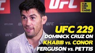 UFC 229: Dominick Cruz PREVIEWS Khabib vs. Conor, Tony Ferguson vs. Anthony Pettis
