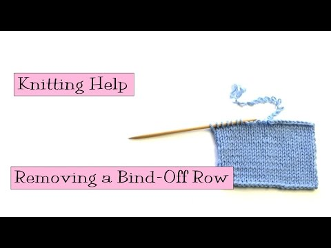 Knitting Help - Removing A Bind Off Row