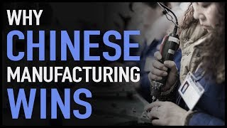 Video Why Chinese Manufacturing Wins MP3, 3GP, MP4, WEBM, AVI, FLV September 2018