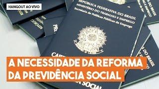 """Hangout do Imil – """"A necessidade da reforma da Previdência Social no Brasil e a experiência de outros países"""""""