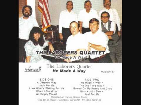 The Laborers Quartet   He Made A Way