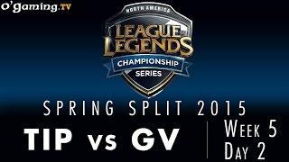 LCS NA Spring 2015 - W5D2 - TIP vs GV