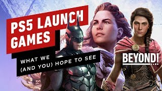 What PS5 Launch Games We Could (and Hope to) See - Beyond Episode 611 by Beyond!