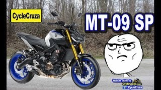 5. 2018 Yamaha MT-09 SP  - DISAPPOINTED!