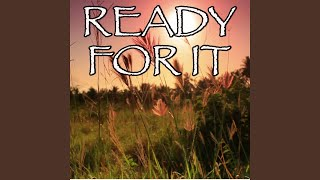 ... Ready For It - Tribute to Taylor Swift (Instrumental Version)