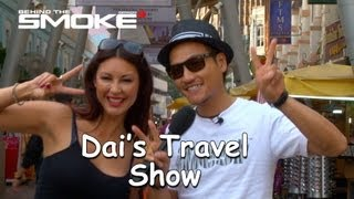 Dai's Travel Show Feat. Melyssa Grace - Behind The Smoke 3 - Ep18