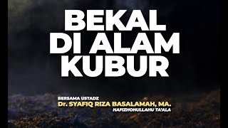 Download Video Bekal Di Alam Kubur  - Ustadz DR Syafiq Riza Basalamah MA MP3 3GP MP4