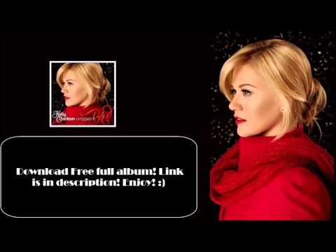 Kelly Clarkson   Wrapped In Red  Full Album 2013
