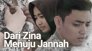 Video Dari Zina Menuju Jannah - Film Pendek Inspirasi MP3, 3GP, MP4, WEBM, AVI, FLV November 2018