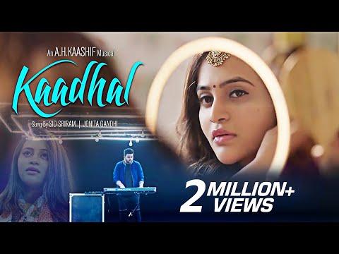 Download Kaadhal official Video Song || A.H.Kaashif || Sid Sriram || Jonita Gandhi HD Mp4 3GP Video and MP3