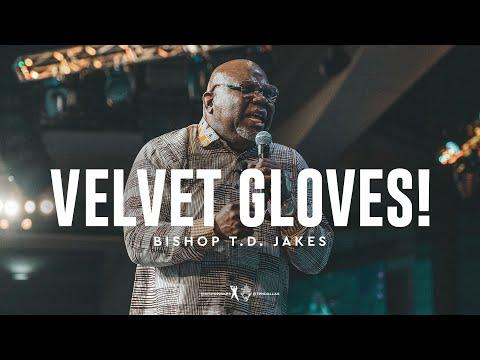 Velvet Gloves! - Bishop T.D. Jakes