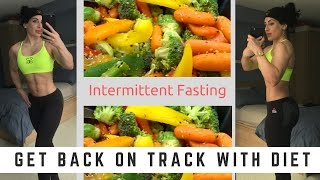 Get Back on Track with Diet |  Intermittent Fasting