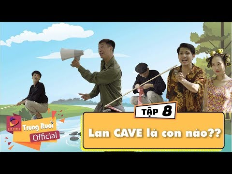 A lử lên tỉnh Tập 8 LAN CAVE LÀ CON NÀO?? | Trung Ruồi - Thương Cin - Thái Dương - Thời lượng: 10:03.