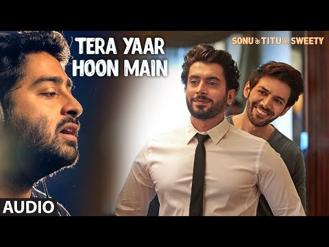 Tera Yaar Hoon Main Full Audio   Sonu Ke Titu Ki Sweety   Arijit Singh   Rochak Kohli