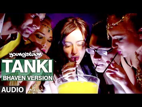 Tanki Youngistaan Full Song (Audio) | (Bhaven Version) | Jackky Bhagnani, Neha Sharma Tanki Youngistaan Full Song (Audio) | (Bhaven Version) | Jackky Bhagnani, Neha Sharma