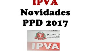 Novidade ppd 2017 Lei 610 /2015 :https://www.al.sp.gov.br/propositura/?id=1256227 Noticia ppd site oficial ...