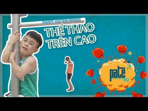PATE TV Tập 4 - Thể Thao Trên Cao