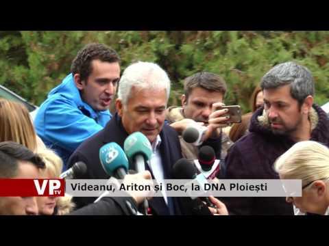 Videanu, Ariton și Boc, la DNA Ploiești