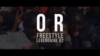 Video OR - Freestyle Légendaire #2 MP3, 3GP, MP4, WEBM, AVI, FLV Oktober 2017