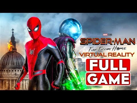 SPIDER-MAN FAR FROM HOME VR Gameplay Full Walkthrough - No Commentary (PC MAX Settings)