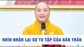 Nhìn nhận lại sự tu tập của bản thân  - (Trích đoạn ngắn) - Thầy Thích Phước Tiến