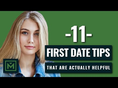 11 First Date Tips That Are Actually Useful - Don't Turn Her Off + Lock Down the Second Date