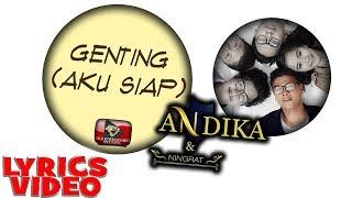 ANDIKA KANGEN babang tamvan (babangtamvan.com) & NINGRAT - GENTING (AKU SIAP) OFFICIAL LYRICS VIDEO