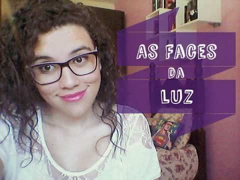 As Faces da Luz