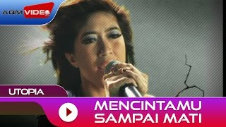 Video Utopia - Mencintamu Sampai Mati | Official Music Video MP3, 3GP, MP4, WEBM, AVI, FLV Agustus 2018