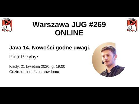 WJUG #269 ONLINE - Piotr Przybył - Java 14. Nowości godne uwagi