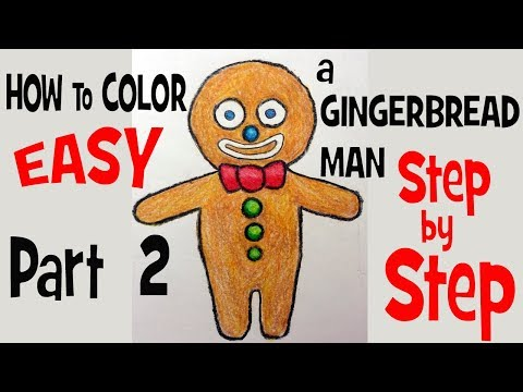 How to DRAW a GINGERBREAD MAN Coloring Part 2
