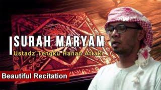 Surah Maryam - Ustadz Tengku Hanan Attaki (Beautiful Recitation)