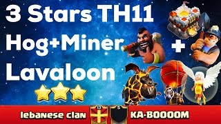 Video Clash Of Clan 🌟 3 Stars TH11 With Hog+Miner & Lavaloon #59 🌟 May 2017 🌟 MP3, 3GP, MP4, WEBM, AVI, FLV Mei 2017
