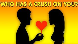 DISCOVER WHO HAS A SECRET CRUSH ON YOU -  Love Personality Quiz  Reveals  First Letter of Their Name