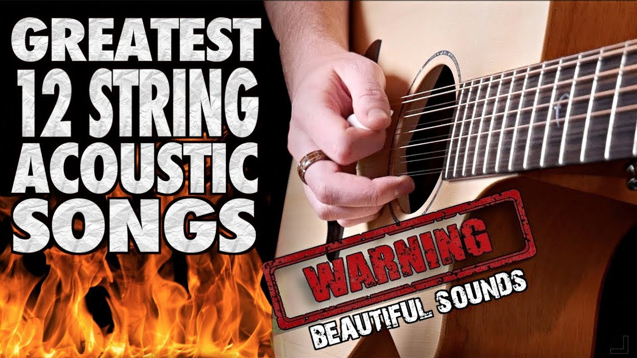 Greatest 12 String ACOUSTIC Guitar Songs