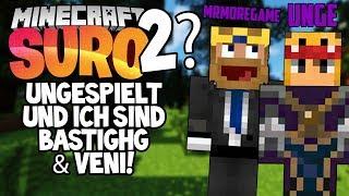 SURO 2 INFOS? • Unge und ich sind BastiGHG und Venicraft! | Minecraft Suro