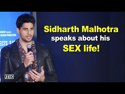 Sidharth Malhotra speaks about his sex life!