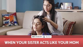 Video FilterCopy | When Your Sister Acts Like Your Mom | Mother's Day | Ft. Apoorva Arora and Saloni Batra MP3, 3GP, MP4, WEBM, AVI, FLV Oktober 2018