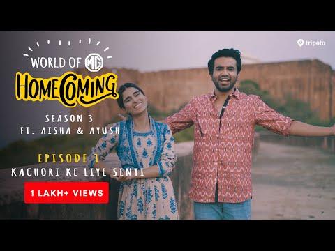 World of MG: Homecoming   S03E01: Kachori Ke Liye Senti   Ft. Aisha Ahmed and Ayush Mehra   Tripoto
