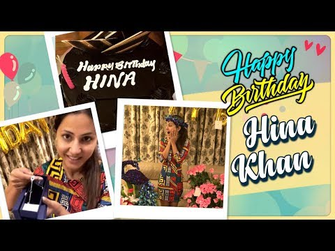 Hina Khan Birthday Celebration 2018 | Inside Video