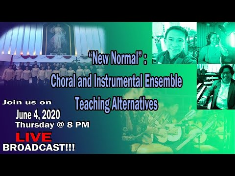 """""""New Normal Choral and Instrumental Ensemble Teaching Alternatives"""